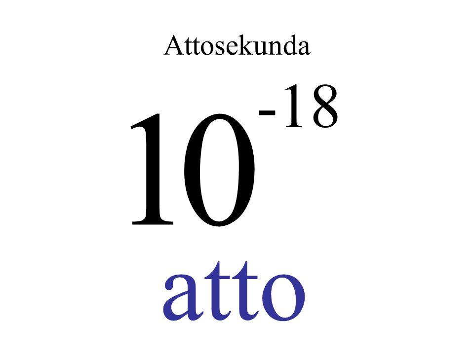Attosekunda 0 -18 1 atto