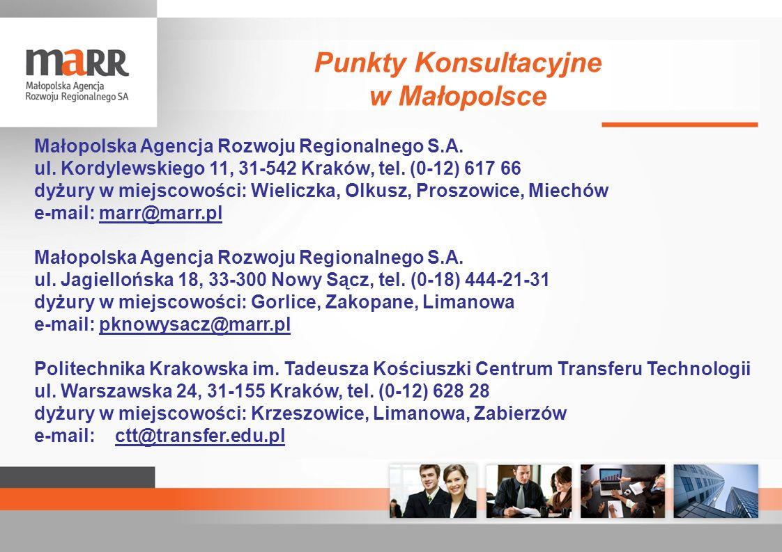 Małopolska Agencja Rozwoju Regionalnego S.A. ul. Kordylewskiego 11, 31-542 Kraków, tel. (0-12) 617 66 dyżury w miejscowości: Wieliczka, Olkusz, Proszo