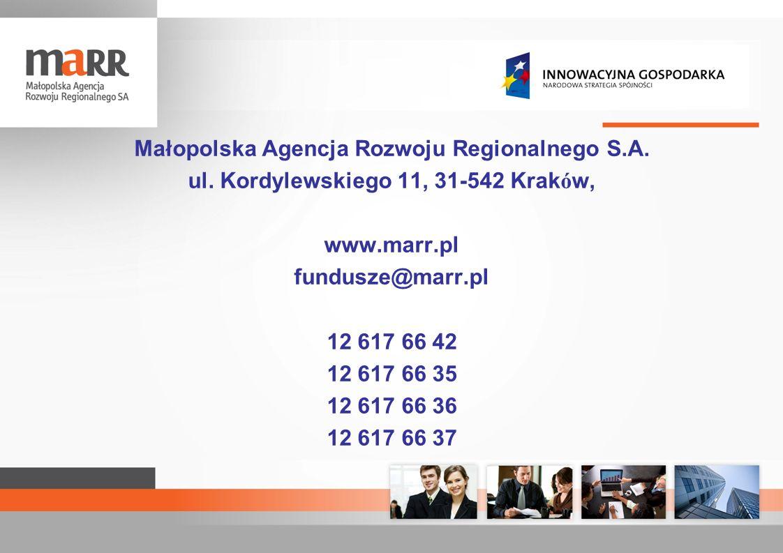 Małopolska Agencja Rozwoju Regionalnego S.A. ul. Kordylewskiego 11, 31-542 Krak ó w, www.marr.pl fundusze@marr.pl 12 617 66 42 12 617 66 35 12 617 66