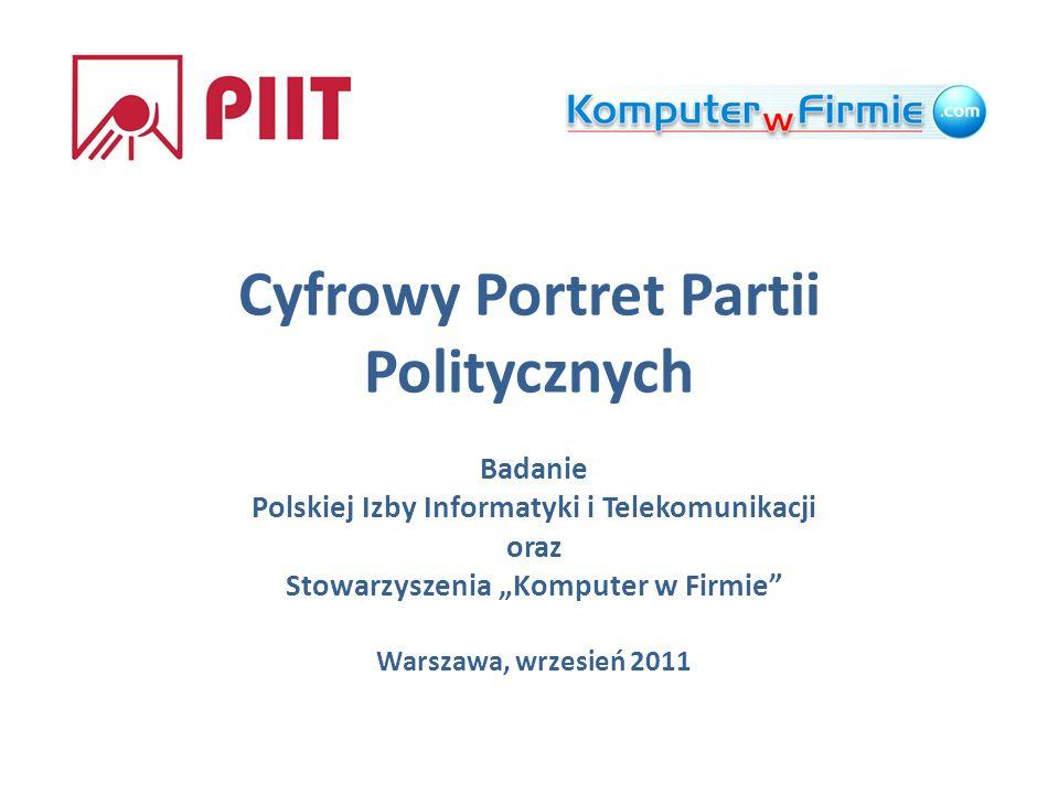 Cyfrowy Portret Partii Politycznych Badanie Polskiej Izby Informatyki i Telekomunikacji oraz Stowarzyszenia Komputer w Firmie Warszawa, wrzesień 2011