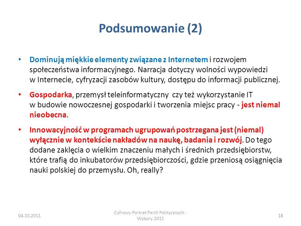 Podsumowanie (2) Dominują miękkie elementy związane z Internetem i rozwojem społeczeństwa informacyjnego.