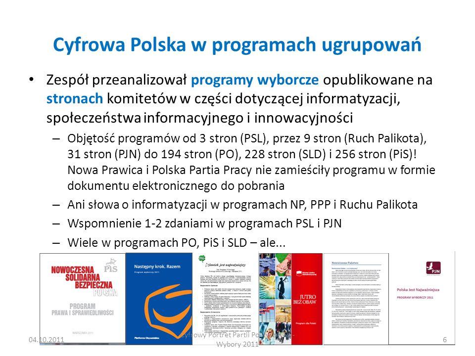 Cyfrowa Polska w programach ugrupowań Zespół przeanalizował programy wyborcze opublikowane na stronach komitetów w części dotyczącej informatyzacji, społeczeństwa informacyjnego i innowacyjności – Objętość programów od 3 stron (PSL), przez 9 stron (Ruch Palikota), 31 stron (PJN) do 194 stron (PO), 228 stron (SLD) i 256 stron (PiS).
