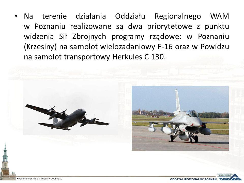 Na terenie działania Oddziału Regionalnego WAM w Poznaniu realizowane są dwa priorytetowe z punktu widzenia Sił Zbrojnych programy rządowe: w Poznaniu (Krzesiny) na samolot wielozadaniowy F-16 oraz w Powidzu na samolot transportowy Herkules C 130.