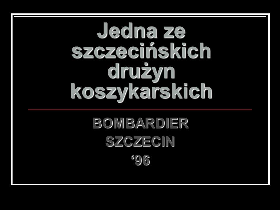 Jedna ze szczecińskich drużyn koszykarskich BOMBARDIER SZCZECIN 96