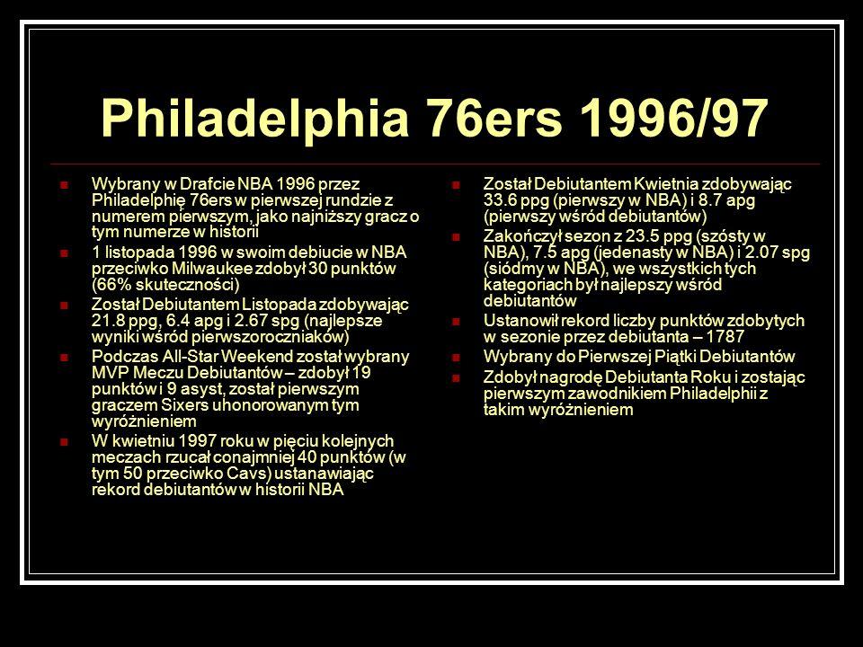 Philadelphia 76ers 1996/97 Wybrany w Drafcie NBA 1996 przez Philadelphię 76ers w pierwszej rundzie z numerem pierwszym, jako najniższy gracz o tym num