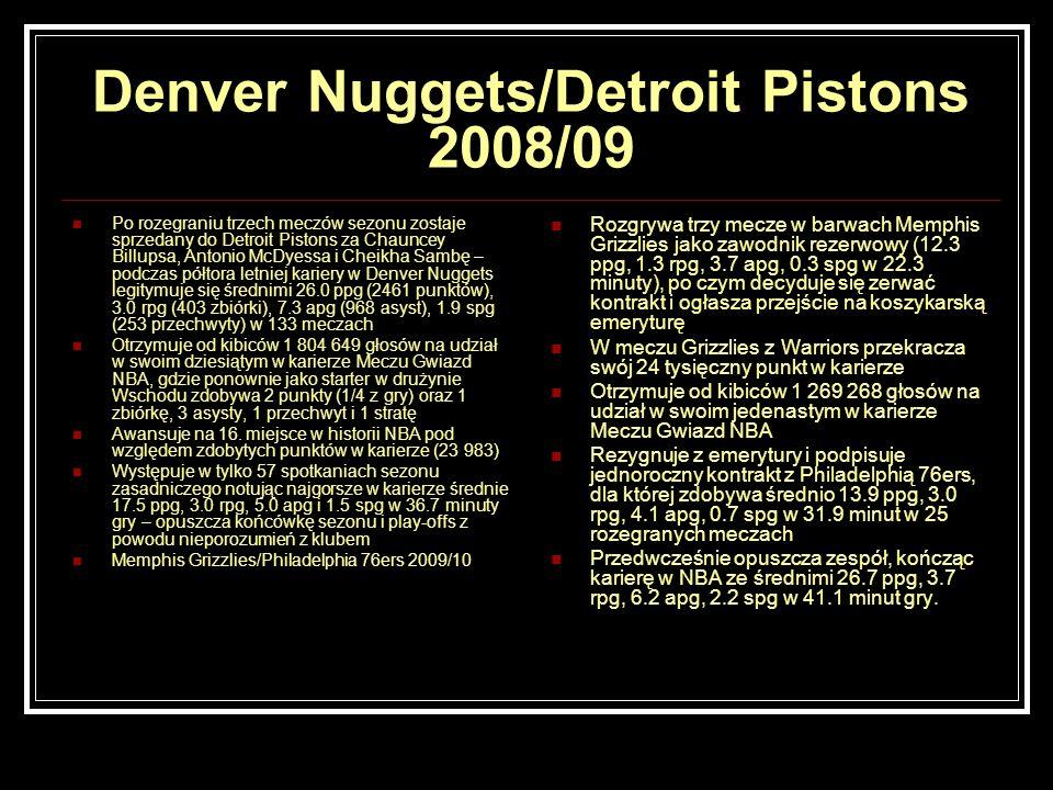 Denver Nuggets/Detroit Pistons 2008/09 Po rozegraniu trzech meczów sezonu zostaje sprzedany do Detroit Pistons za Chauncey Billupsa, Antonio McDyessa