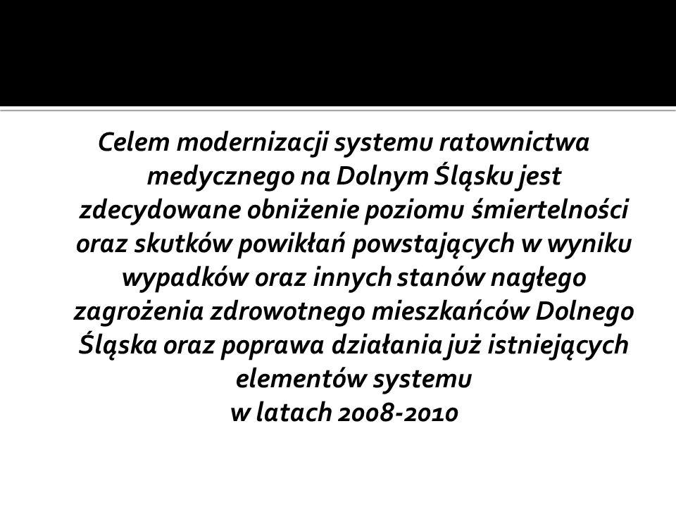 Celem modernizacji systemu ratownictwa medycznego na Dolnym Śląsku jest zdecydowane obniżenie poziomu śmiertelności oraz skutków powikłań powstających