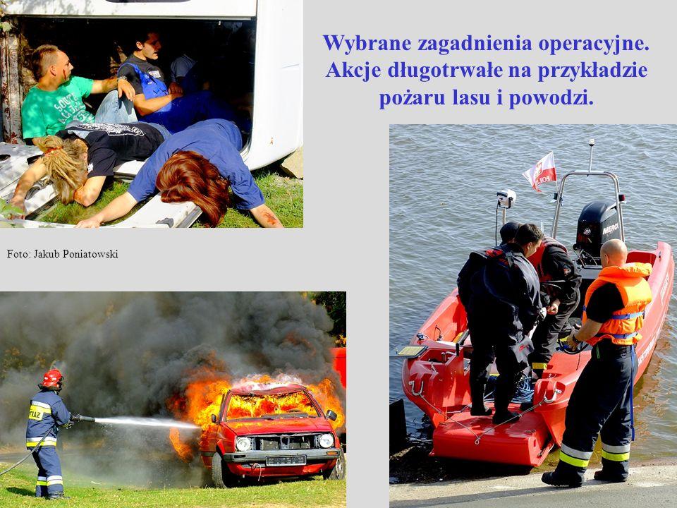 Wybrane zagadnienia operacyjne. Akcje długotrwałe na przykładzie pożaru lasu i powodzi. Foto: Jakub Poniatowski