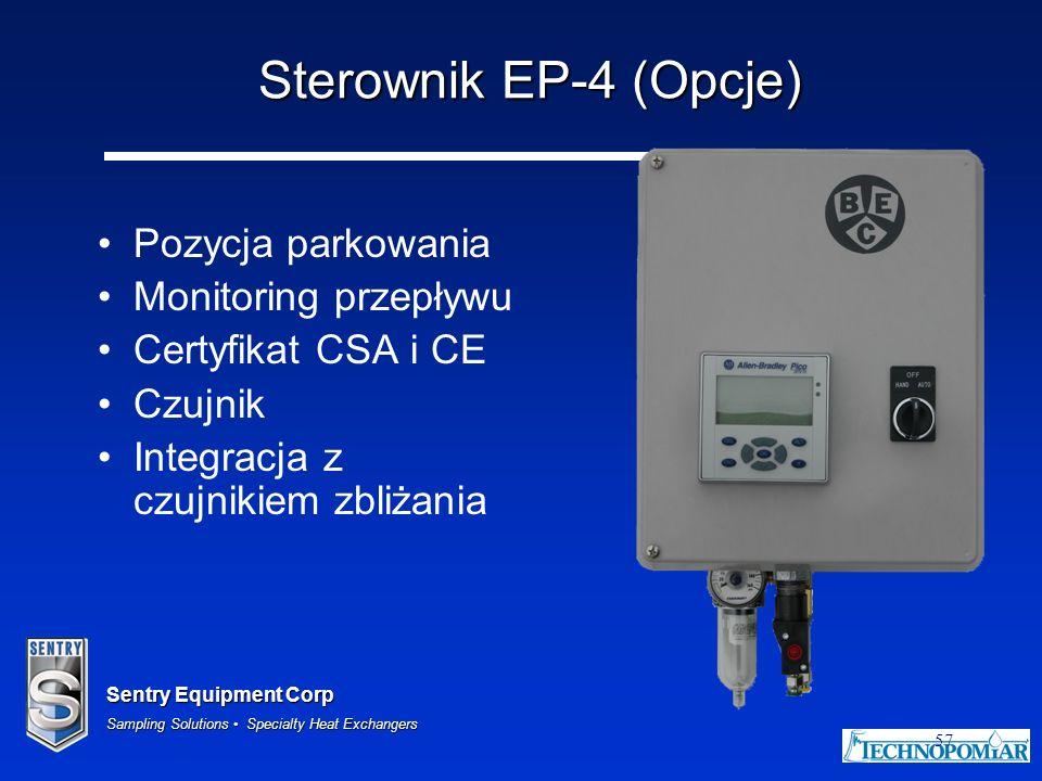 Sentry Equipment Corp Sampling Solutions Specialty Heat Exchangers 57 Sterownik EP-4 (Opcje) Pozycja parkowania Monitoring przepływu Certyfikat CSA i