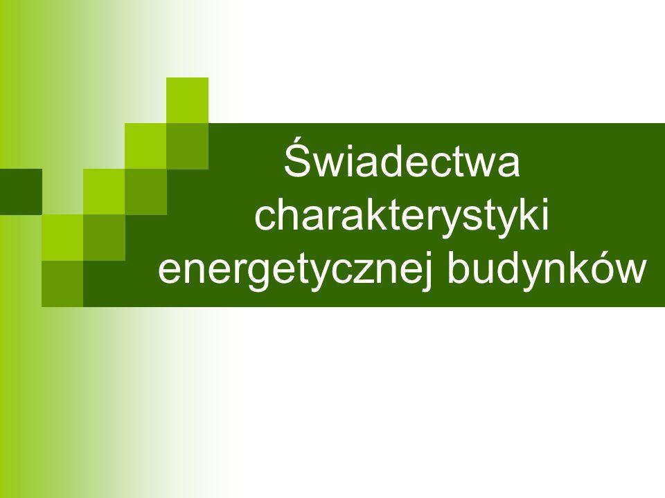 Świadectwa charakterystyki energetycznej budynków