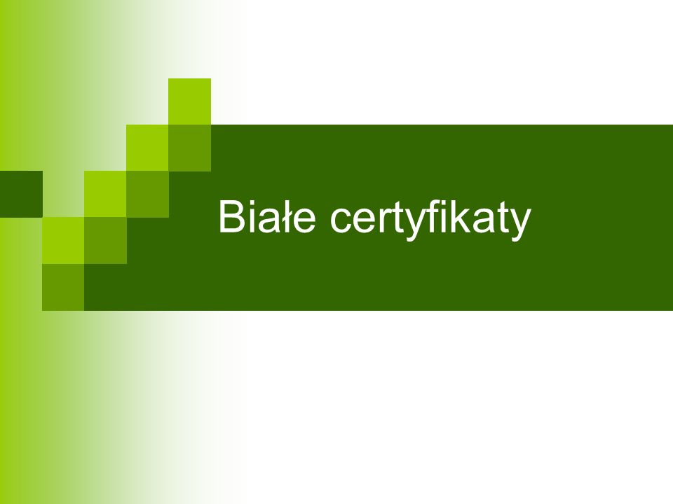 Białe certyfikaty