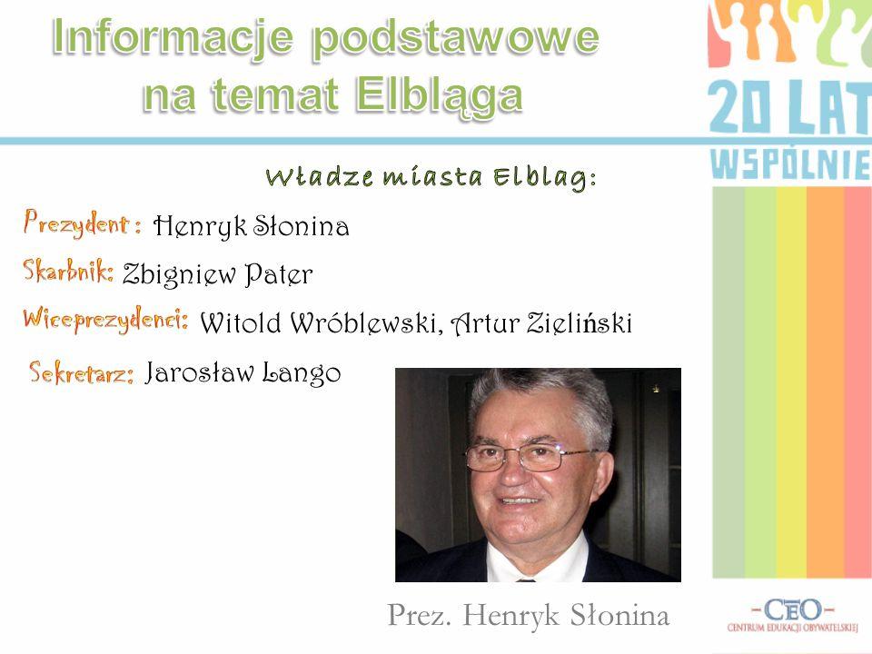 Henryk Słonina Zbigniew Pater Witold Wróblewski, Artur Zieli ń ski Jarosław Lango Prez. Henryk Słonina