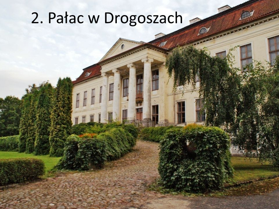 2. Pałac w Drogoszach