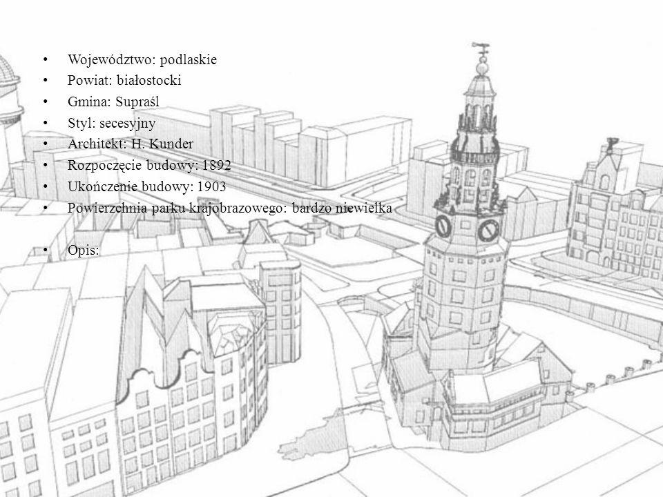 Województwo: podlaskie Powiat: białostocki Gmina: Supraśl Styl: secesyjny Architekt: H.