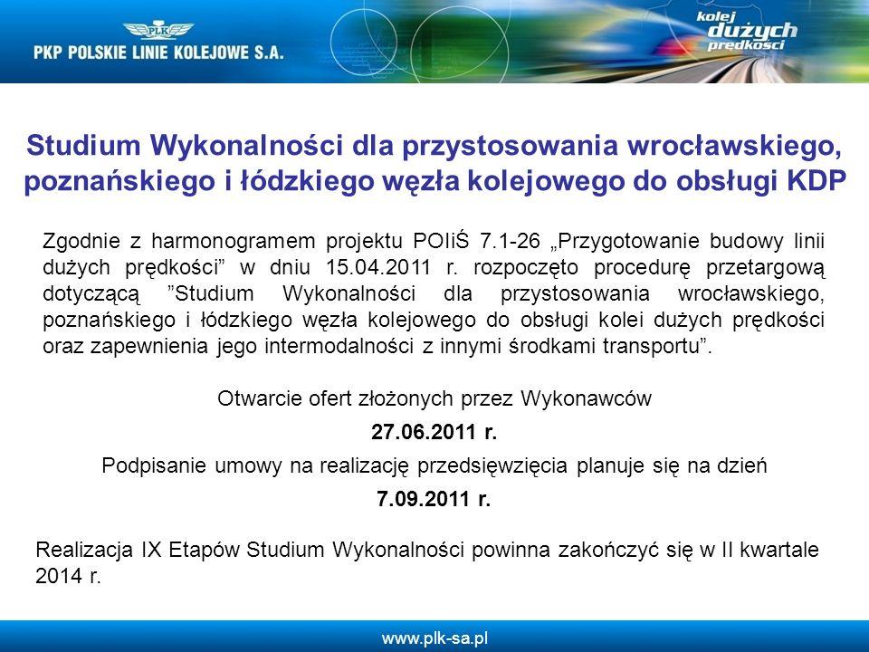 www.plk-sa.pl Zgodnie z harmonogramem projektu POIiŚ 7.1-26 Przygotowanie budowy linii dużych prędkości w dniu 15.04.2011 r. rozpoczęto procedurę prze