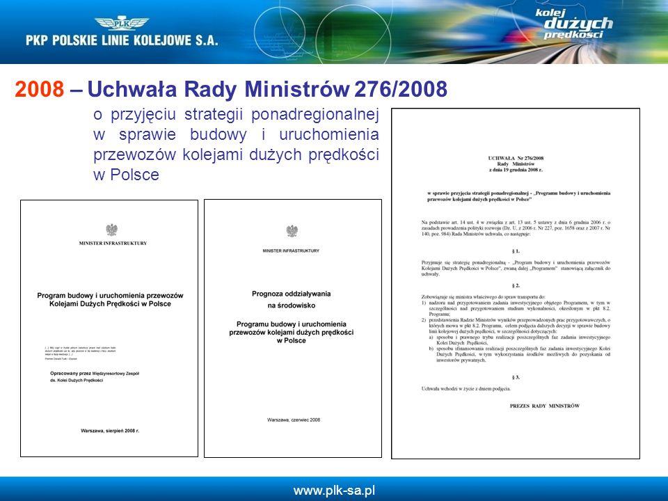 www.plk-sa.pl 2008 – Uchwała Rady Ministrów 276/2008 o przyjęciu strategii ponadregionalnej w sprawie budowy i uruchomienia przewozów kolejami dużych