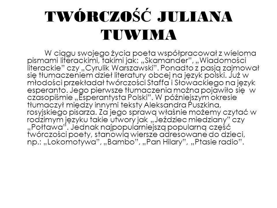 W ciągu swojego życia poeta współpracował z wieloma pismami literackimi, takimi jak: Skamander, Wiadomości literackie czy Cyrulik Warszawski. Ponadto
