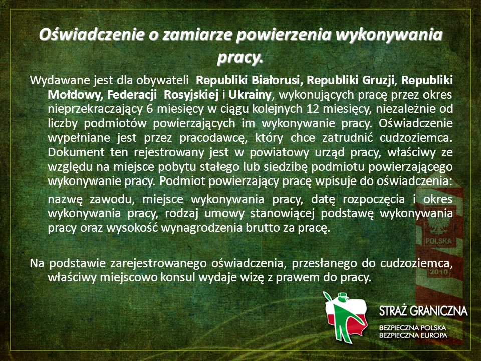 Oświadczenie o zamiarze powierzenia wykonywania pracy. Wydawane jest dla obywateli Republiki Białorusi, Republiki Gruzji, Republiki Mołdowy, Federacji