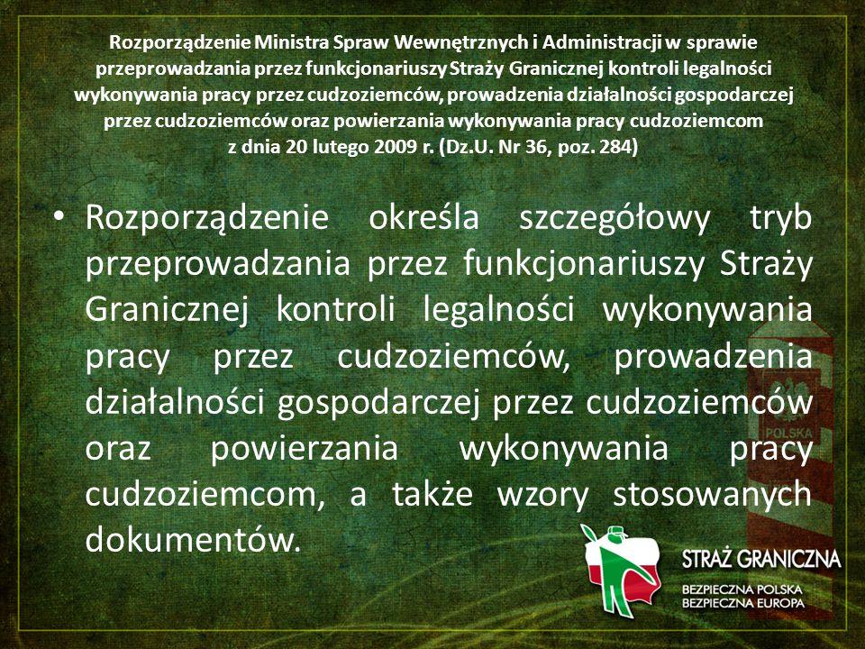Rozporządzenie Ministra Spraw Wewnętrznych i Administracji w sprawie przeprowadzania przez funkcjonariuszy Straży Granicznej kontroli legalności wykon