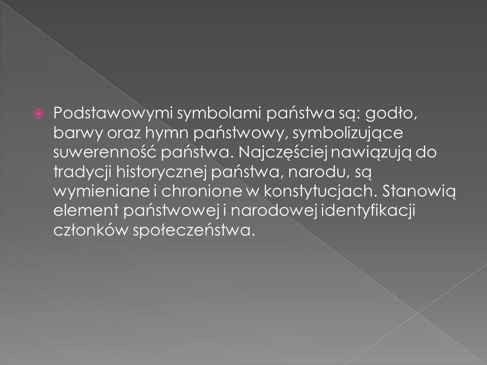 Podstawowymi symbolami państwa są: godło, barwy oraz hymn państwowy, symbolizujące suwerenność państwa. Najczęściej nawiązują do tradycji historycznej