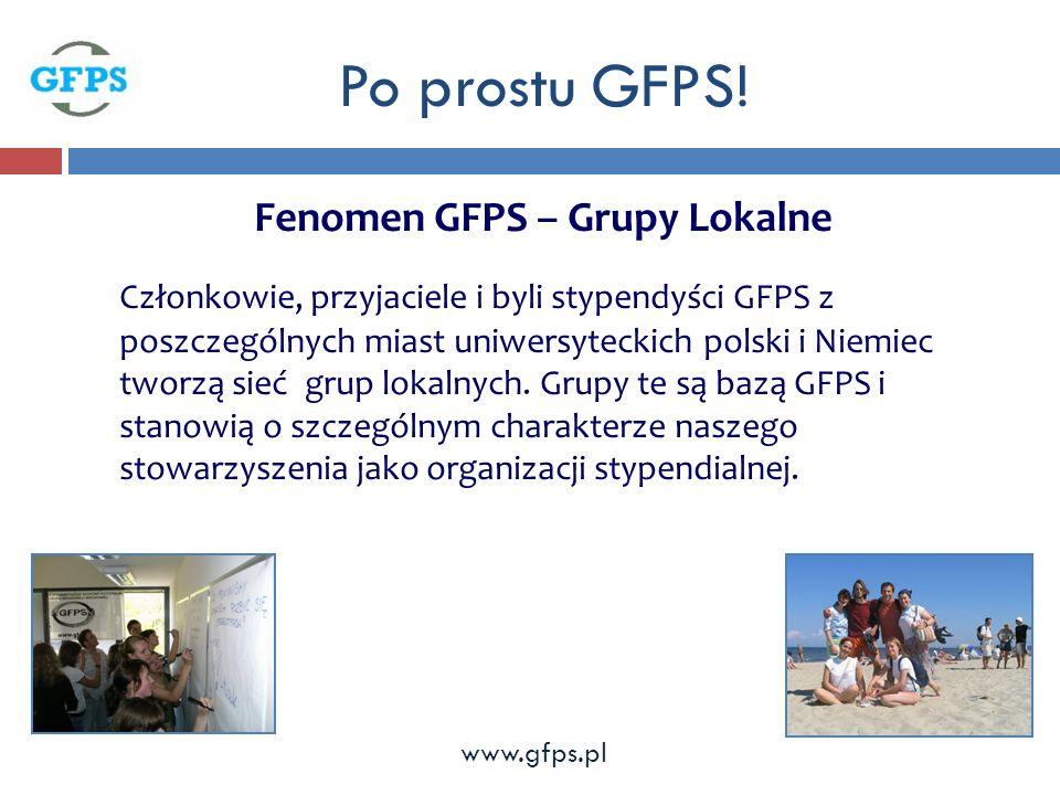 Fenomen GFPS – Grupy Lokalne Członkowie, przyjaciele i byli stypendyści GFPS z poszczególnych miast uniwersyteckich polski i Niemiec tworzą sieć grup lokalnych.
