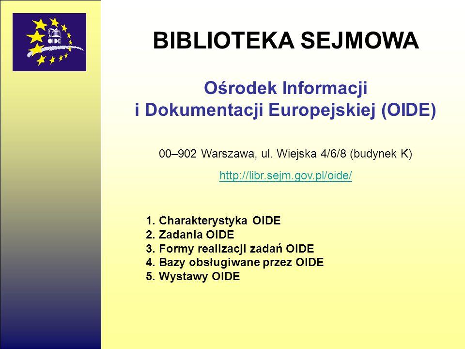 BIBLIOTEKA SEJMOWA Ośrodek Informacji i Dokumentacji Europejskiej (OIDE) 00–902 Warszawa, ul.