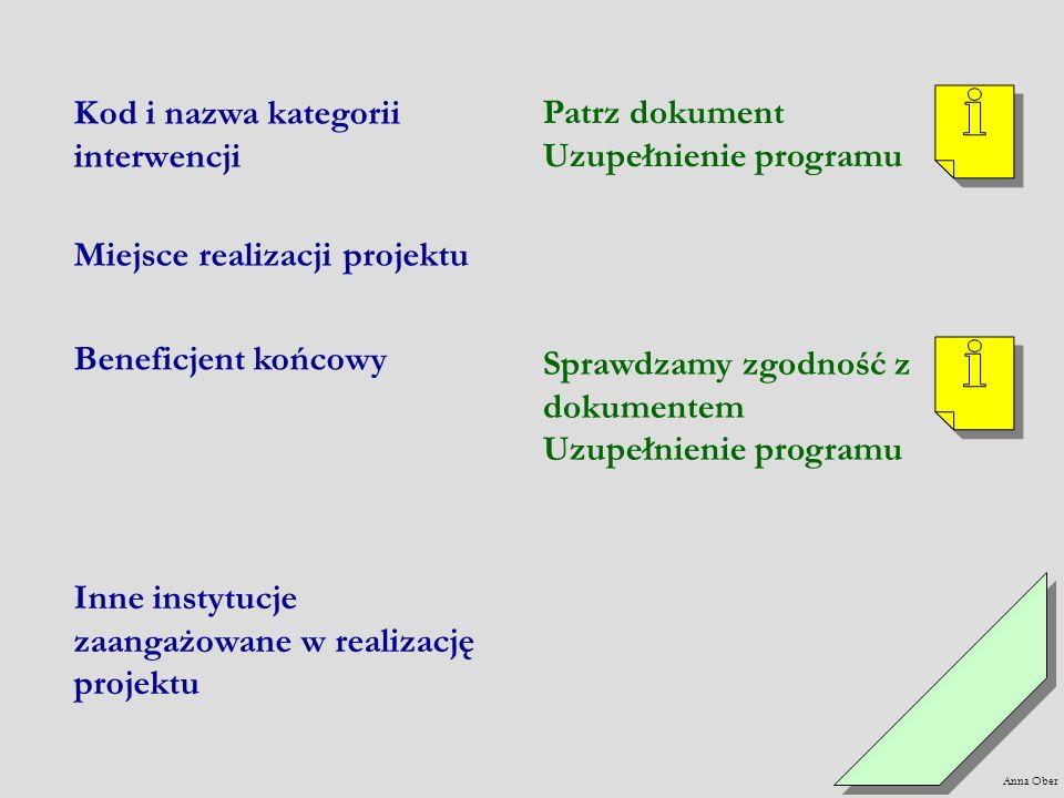 Patrz dokument Uzupełnienie programu Miejsce realizacji projektu Beneficjent końcowy Sprawdzamy zgodność z dokumentem Uzupełnienie programu Inne insty