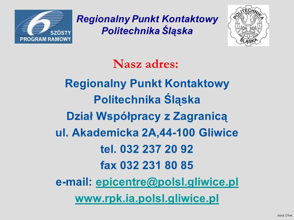 Regionalny Punkt Kontaktowy Politechnika Śląska Regionalny Punkt Kontaktowy Politechnika Śląska Dział Współpracy z Zagranicą ul. Akademicka 2A,44-100