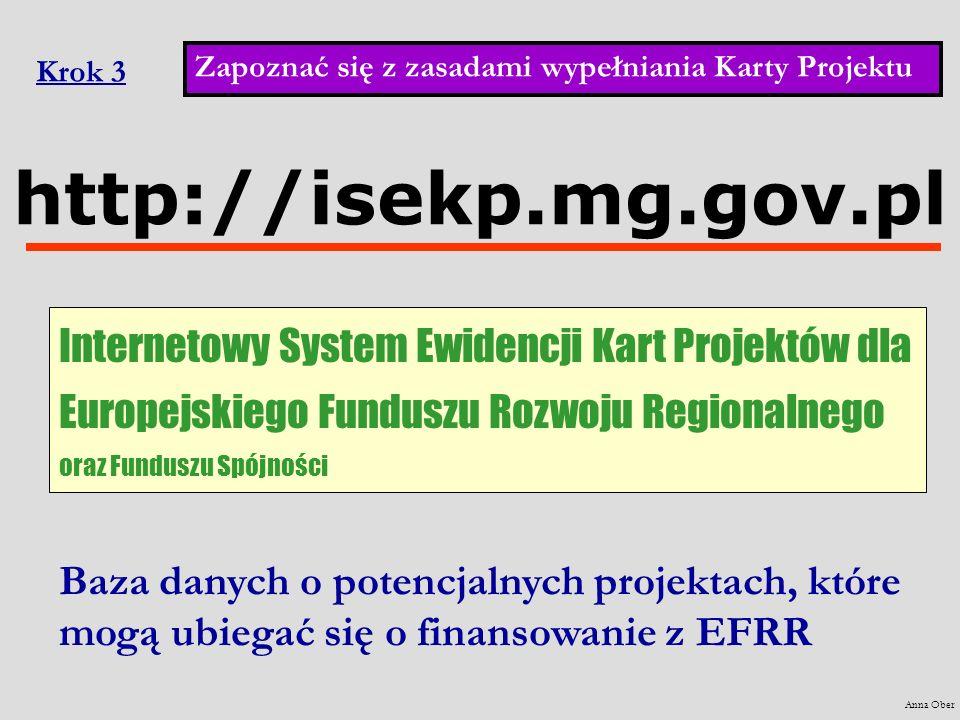 Krok 3 http://isekp.mg.gov.pl Internetowy System Ewidencji Kart Projektów dla Europejskiego Funduszu Rozwoju Regionalnego oraz Funduszu Spójności Baza