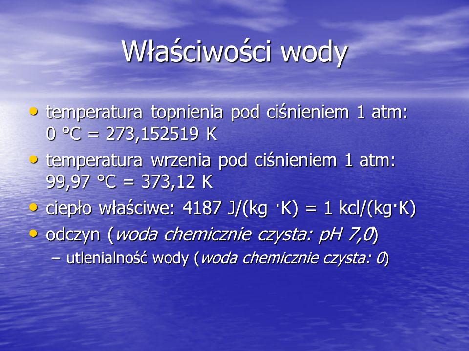 Właściwości wody temperatura topnienia pod ciśnieniem 1 atm: 0 °C = 273,152519 K temperatura topnienia pod ciśnieniem 1 atm: 0 °C = 273,152519 K tempe