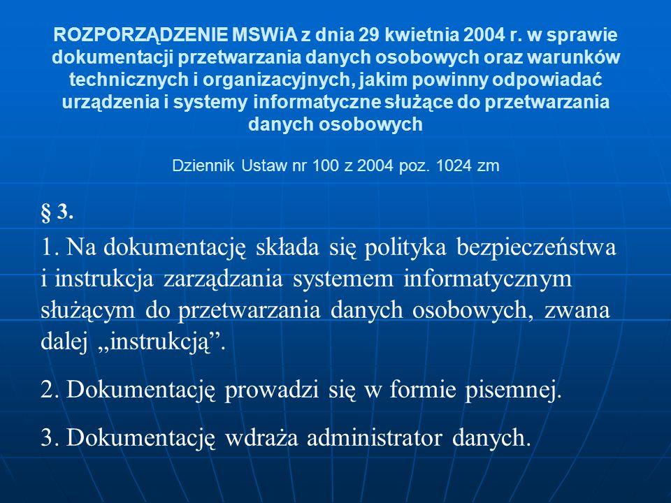 ROZPORZĄDZENIE MSWiA z dnia 29 kwietnia 2004 r. w sprawie dokumentacji przetwarzania danych osobowych oraz warunków technicznych i organizacyjnych, ja