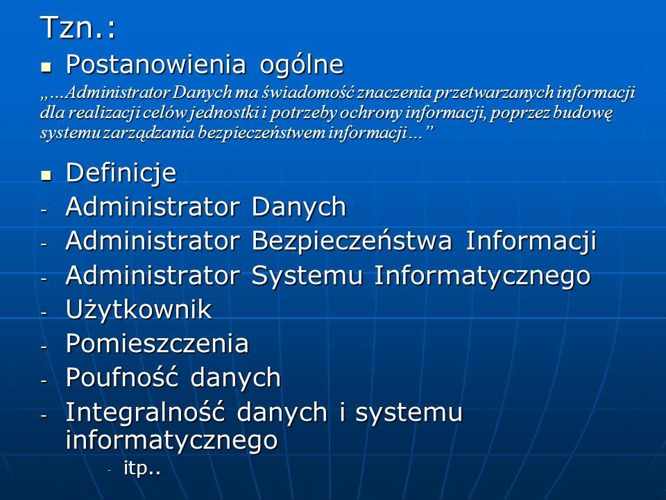 Tzn.: Postanowienia ogólne Postanowienia ogólne...Administrator Danych ma świadomość znaczenia przetwarzanych informacji dla realizacji celów jednostk