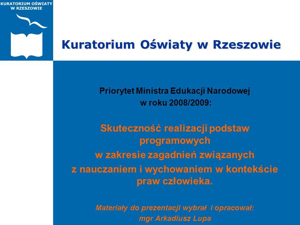 Kuratorium Oświaty w Rzeszowie Priorytet Ministra Edukacji Narodowej w roku 2008/2009: Skuteczność realizacji podstaw programowych w zakresie zagadnie