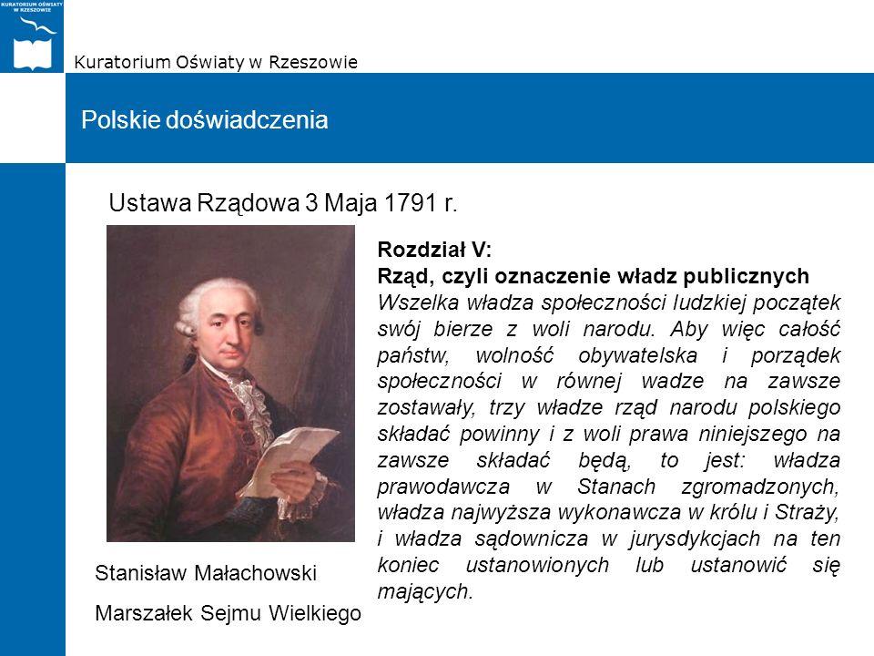 Kuratorium Oświaty w Rzeszowie Polskie doświadczenia Rozdział V: Rząd, czyli oznaczenie władz publicznych Wszelka władza społeczności ludzkiej począte