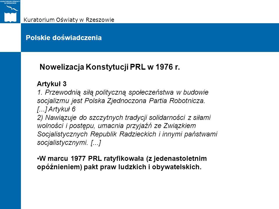 Kuratorium Oświaty w Rzeszowie Polskie doświadczenia Nowelizacja Konstytucji PRL w 1976 r. Artykuł 3 1. Przewodnią siłą polityczną społeczeństwa w bud