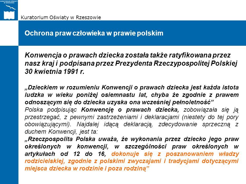 Kuratorium Oświaty w Rzeszowie Ochrona praw człowieka w prawie polskim Konwencja o prawach dziecka została także ratyfikowana przez nasz kraj i podpis