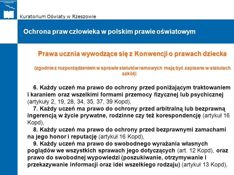 Kuratorium Oświaty w Rzeszowie Ochrona praw człowieka w polskim prawie oświatowym Prawa ucznia wywodzące się z Konwencji o prawach dziecka (zgodnie z