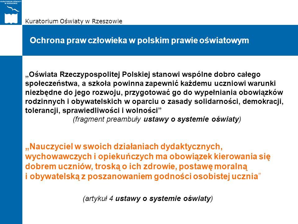 Kuratorium Oświaty w Rzeszowie Ochrona praw człowieka w polskim prawie oświatowym Oświata Rzeczypospolitej Polskiej stanowi wspólne dobro całego społe