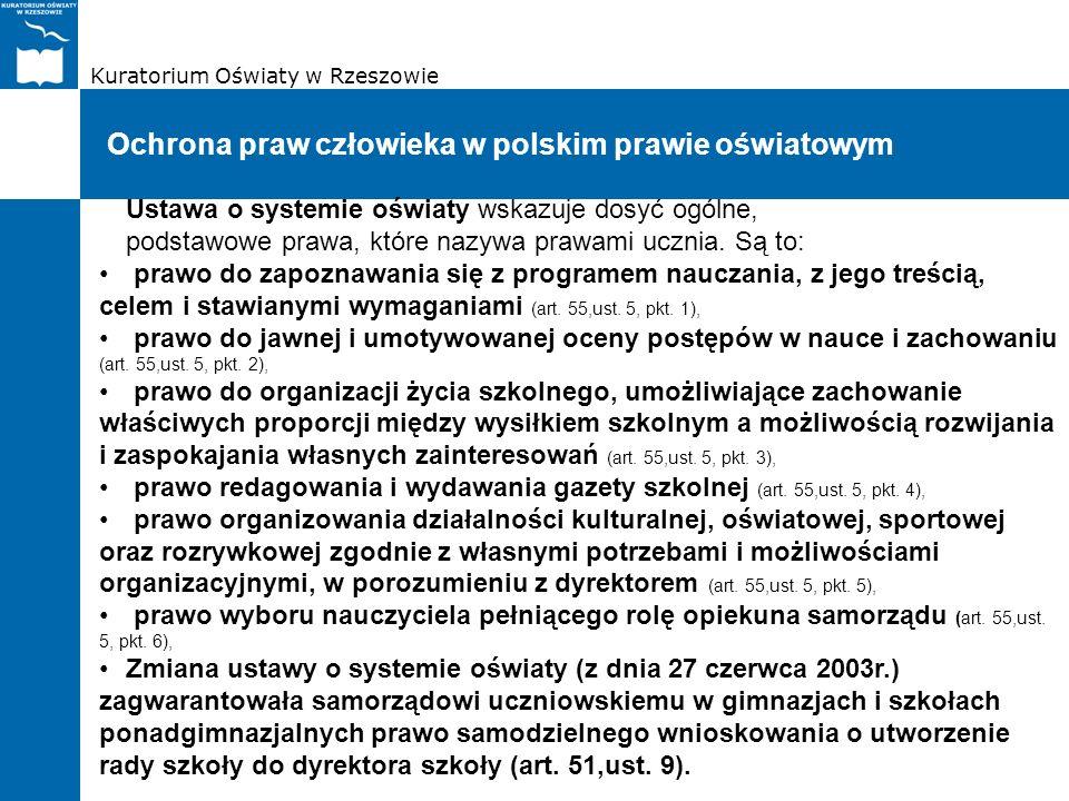 Kuratorium Oświaty w Rzeszowie Ochrona praw człowieka w polskim prawie oświatowym Ustawa o systemie oświaty wskazuje dosyć ogólne, podstawowe prawa, k