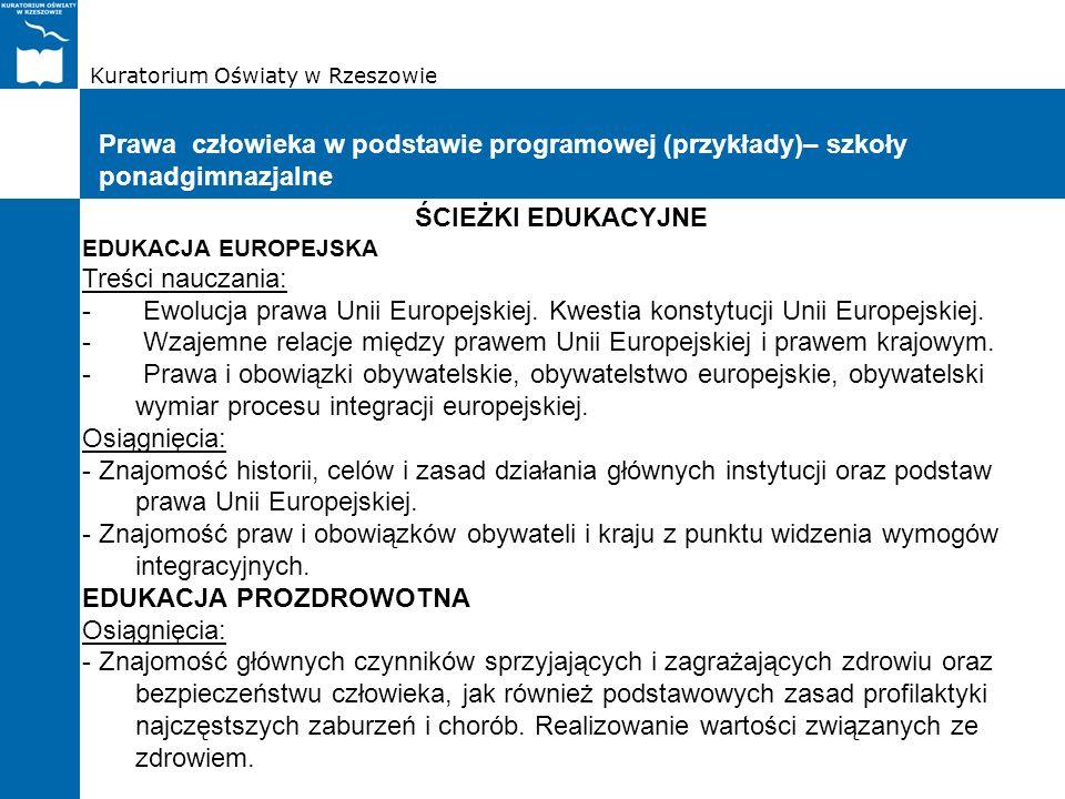 Kuratorium Oświaty w Rzeszowie Prawa człowieka w podstawie programowej (przykłady)– szkoły ponadgimnazjalne ŚCIEŻKI EDUKACYJNE EDUKACJA EUROPEJSKA Tre