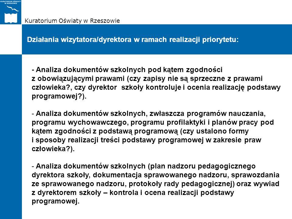 Kuratorium Oświaty w Rzeszowie Działania wizytatora/dyrektora w ramach realizacji priorytetu: - Analiza dokumentów szkolnych pod kątem zgodności z obo