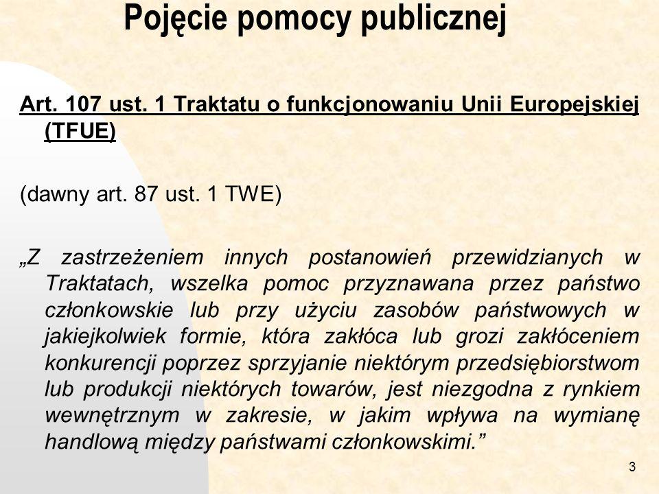 3 Pojęcie pomocy publicznej Art.107 ust.