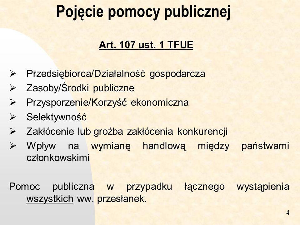 4 Pojęcie pomocy publicznej Art.107 ust.