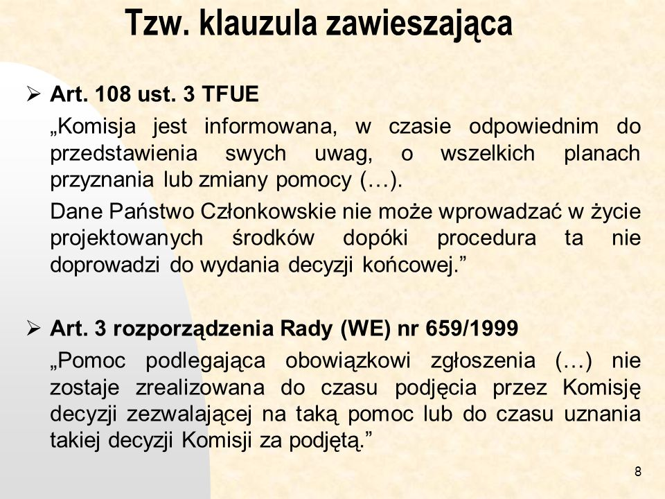 39 Postępowanie notyfikacyjne Rozporządzenie Rady (WE) nr 659/1999 z dnia 22 marca 1999 r.