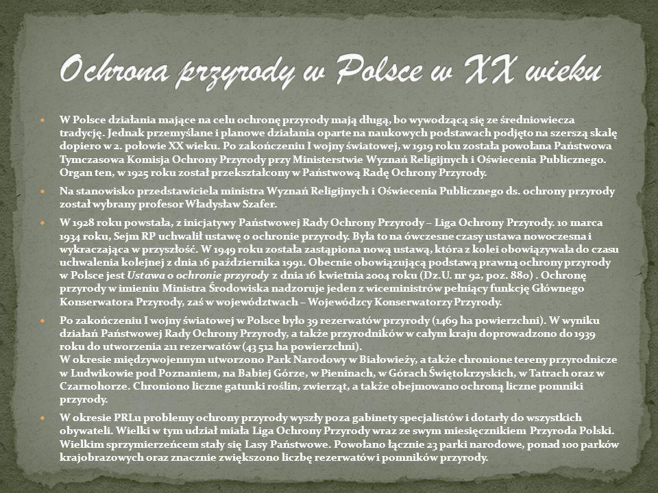 W Polsce działania mające na celu ochronę przyrody mają długą, bo wywodzącą się ze średniowiecza tradycję. Jednak przemyślane i planowe działania opar