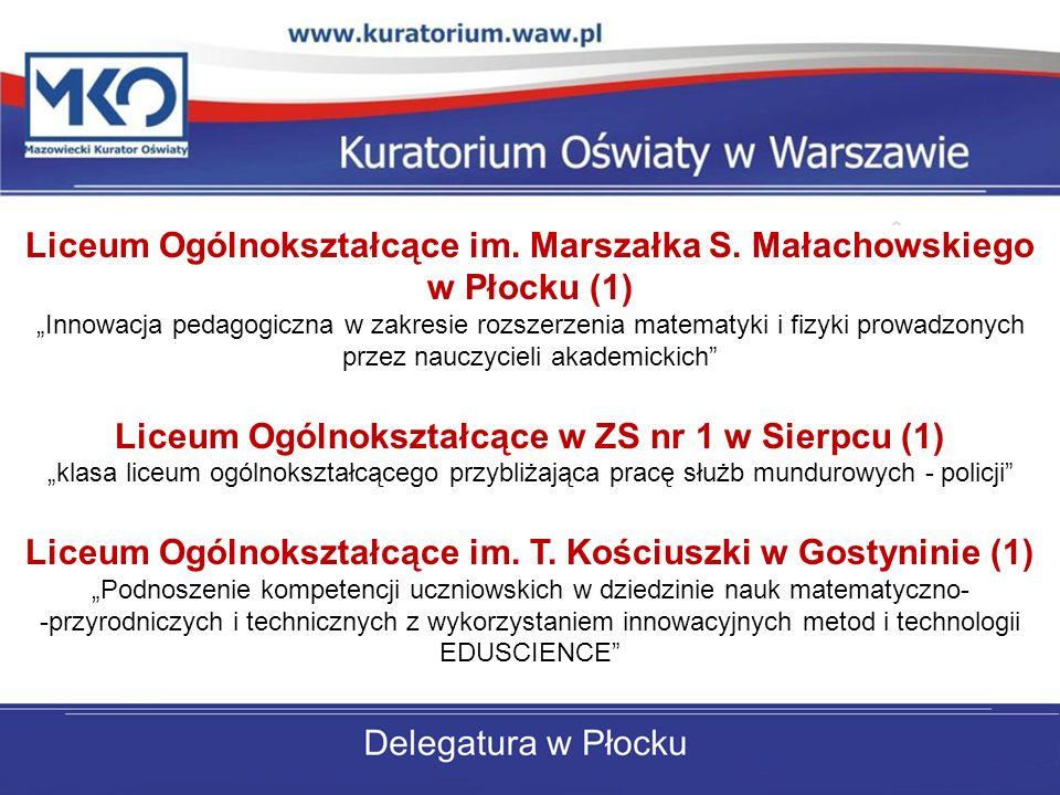 Liceum Ogólnokształcące im. Marszałka S. Małachowskiego w Płocku (1) Innowacja pedagogiczna w zakresie rozszerzenia matematyki i fizyki prowadzonych p