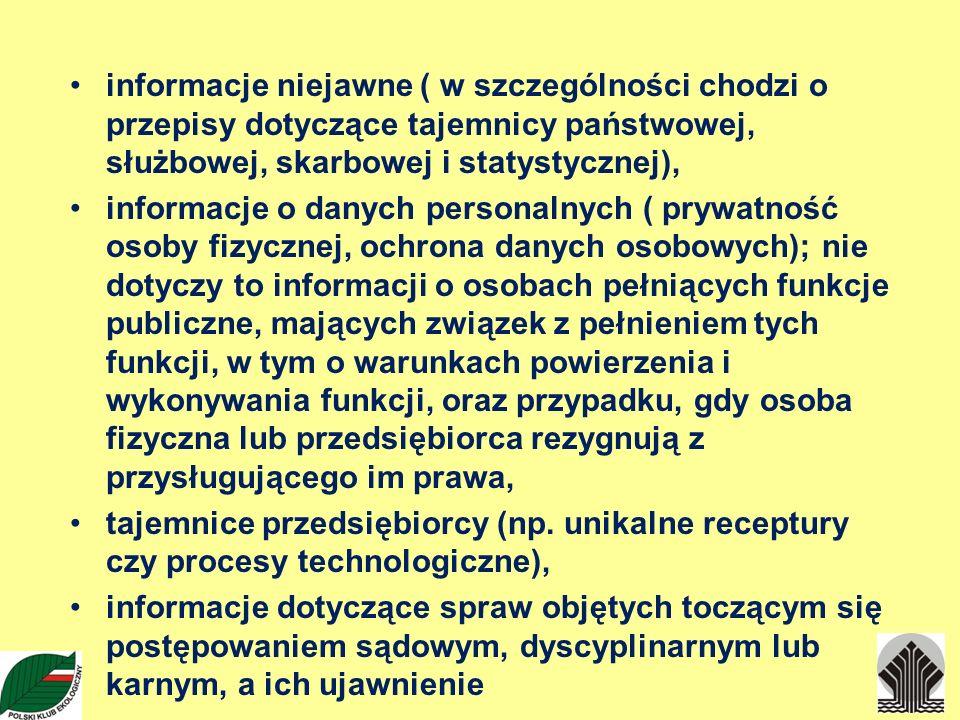 informacje niejawne ( w szczególności chodzi o przepisy dotyczące tajemnicy państwowej, służbowej, skarbowej i statystycznej), informacje o danych per
