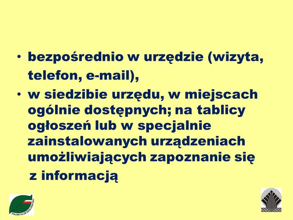 bezpośrednio w urzędzie (wizyta, telefon, e-mail), w siedzibie urzędu, w miejscach ogólnie dostępnych; na tablicy ogłoszeń lub w specjalnie zainstalow