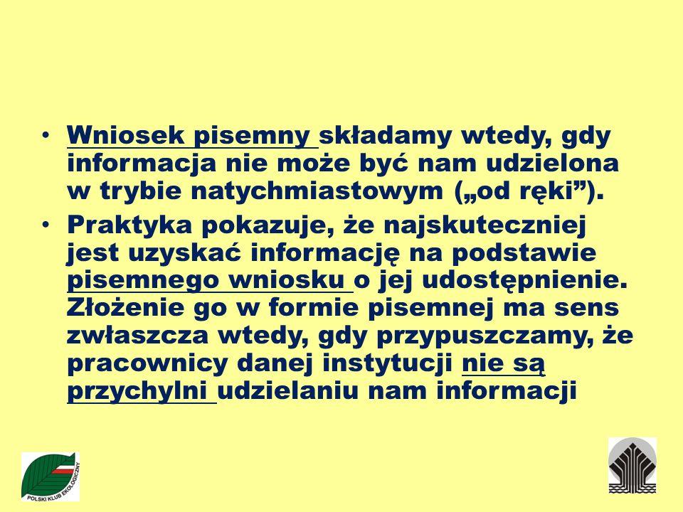 Wniosek pisemny składamy wtedy, gdy informacja nie może być nam udzielona w trybie natychmiastowym (od ręki). Praktyka pokazuje, że najskuteczniej jes