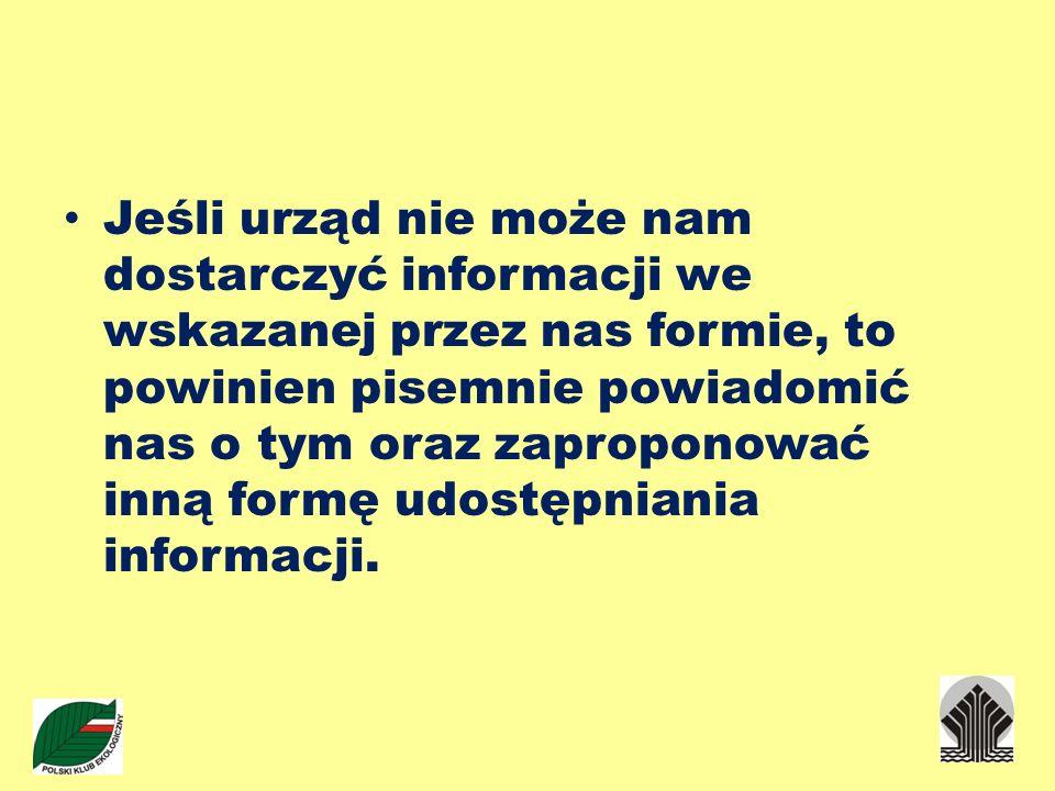 Jeśli urząd nie może nam dostarczyć informacji we wskazanej przez nas formie, to powinien pisemnie powiadomić nas o tym oraz zaproponować inną formę u